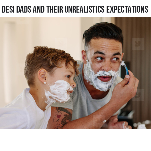 father, expectation, daddy, desi dad